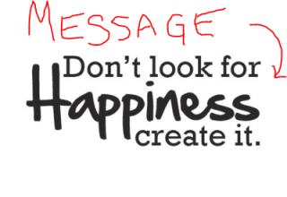 Don't Look for Happiness